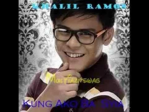 Kung Ako Ba Siya By: Khalil Ramos (Studio Version)/DL (+playlist)