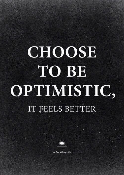 Be optimistic!