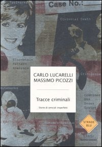 Tracce criminali. Storie di omicidi imperfetti di Carlo Lucarelli, http://www.amazon.it/dp/8804551399/ref=cm_sw_r_pi_dp_gvwvrb035VT95