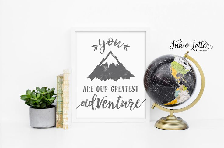 You are Our Greatest Adventure - Wanderlust Decor - Adventure Nursery - Gray Nursery Decor - Adventure Printable - Instant Download - 8x10 by InkandLetterDesigns on Etsy https://www.etsy.com/listing/264911349/you-are-our-greatest-adventure