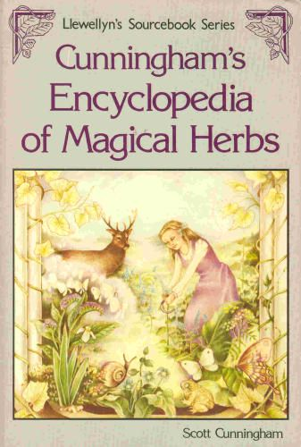 Cunningham's Encyclopedia of Magical Herbs by Scott Cunningham
