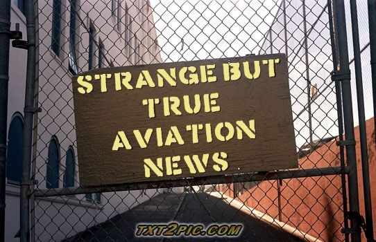 Here's this week's episode! http://www.aviationqueen.com/the-original-strange-but-true-aviation-news-50/