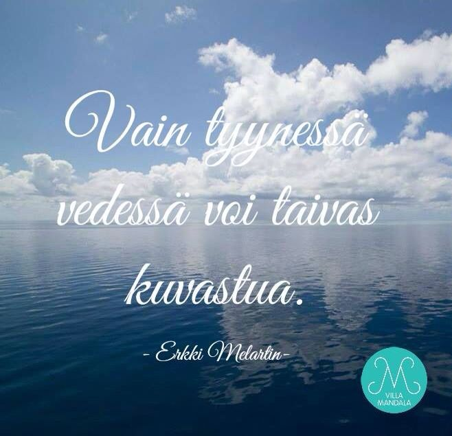 'Only in calm waters heaven is reflected'. In Finnish by Erkki Melartin