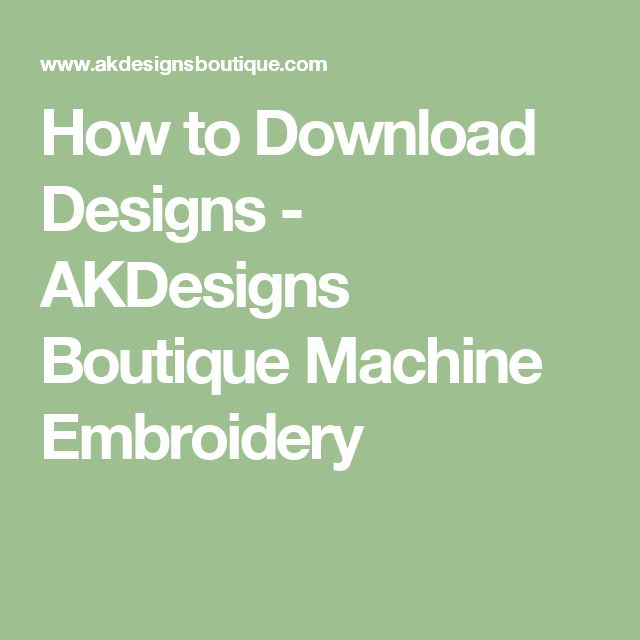 How to Download Designs - AKDesigns Boutique Machine Embroidery