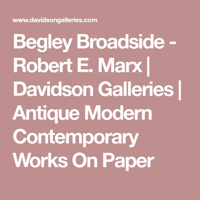 Begley Broadside - Robert E. Marx | Davidson Galleries | Antique Modern Contemporary Works On Paper