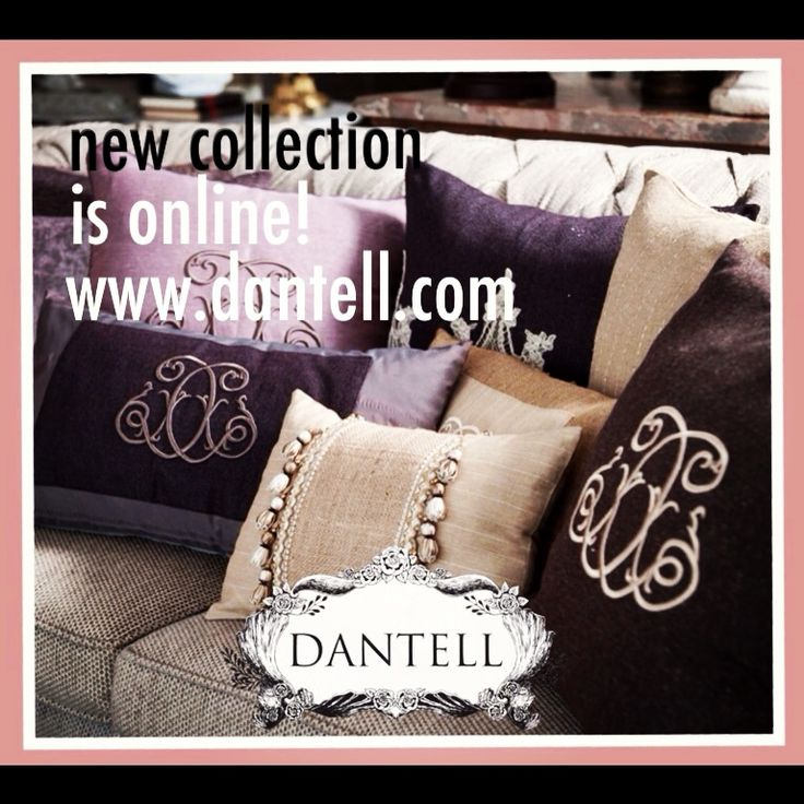 #Dantell 2013-2014 Collection is online!  visit our website to see more... www.dantell.com @DANTELL #dantellbrand #hometextile #pretty #chic #new_collection