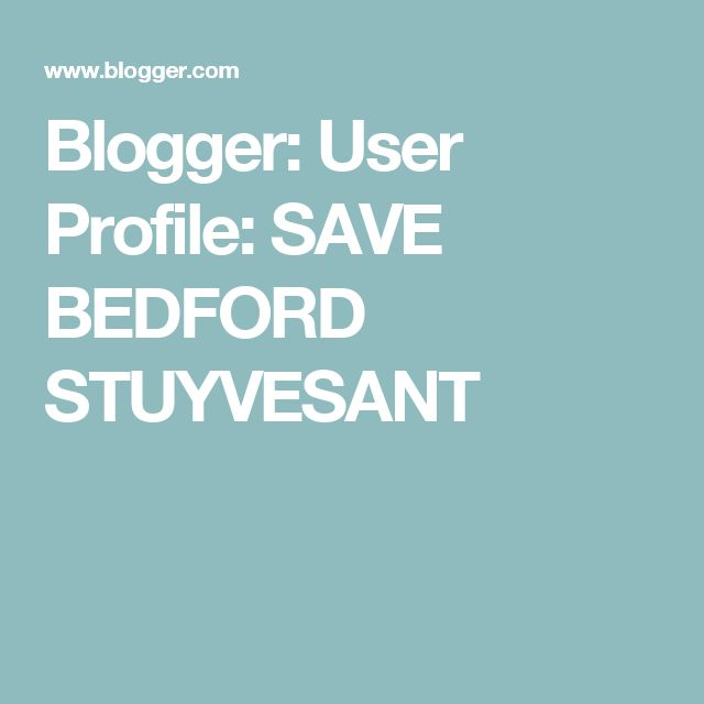 Blogger: User Profile:  SAVE BEDFORD STUYVESANT