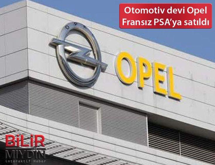 Otomotiv devi Opel Fransız PSA'ya satıldı - https://bilirmiydin.com/otomotiv-devi-opel-fransiz-psaya-satildi/