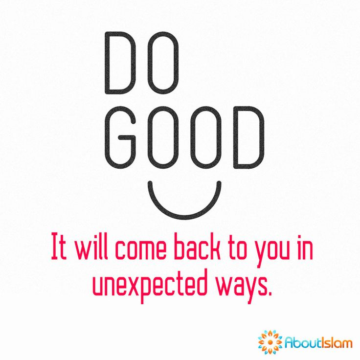 Do good, it will come back to you.   #Islam #GoodDeeds