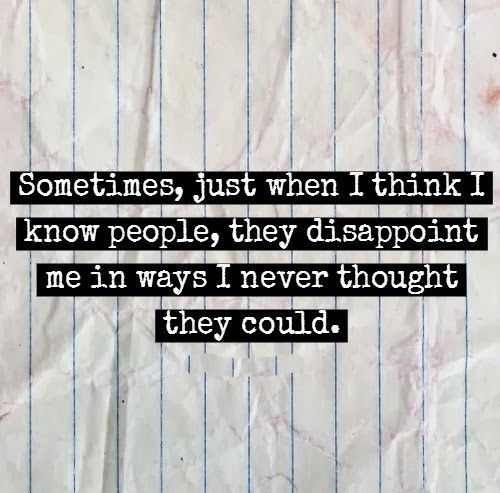 when I think I know people quotes family quote friends people truth sad truth
