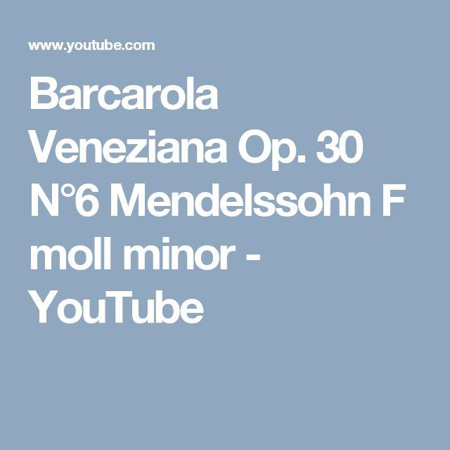 Barcarola Veneziana Op. 30 N°6 Mendelssohn F moll minor - YouTube
