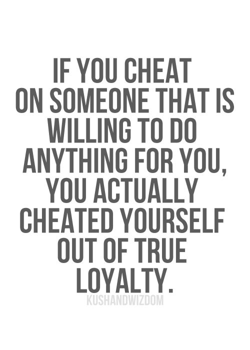 I can't stand cheaters, they're not worth the time or effort. If you're unhappy in a relationship leave, don't cheat, you leave such an emotional and mental mess behind.