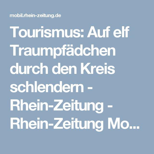 Tourismus: Auf elf Traumpfädchen durch den Kreis schlendern - Rhein-Zeitung - Rhein-Zeitung Mobil