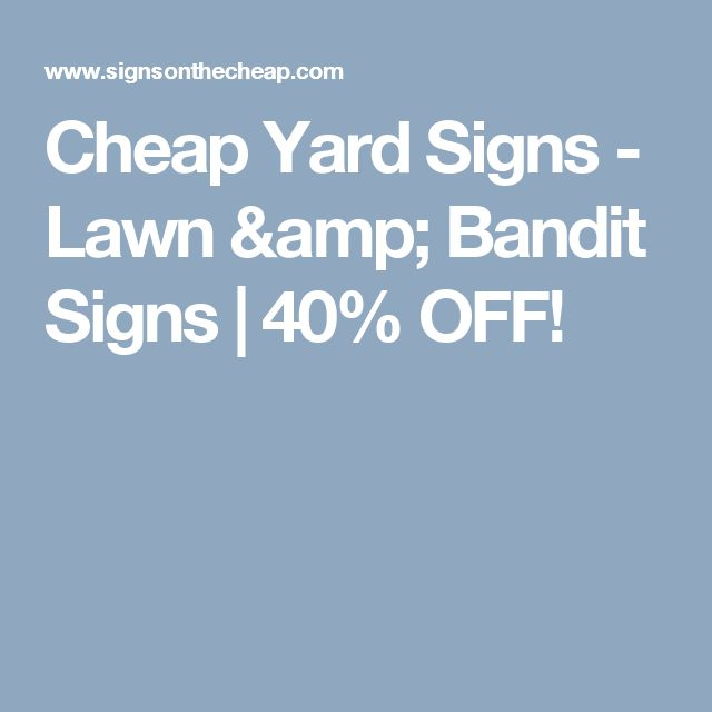 Cheap Yard Signs - Lawn & Bandit Signs | 40% OFF!