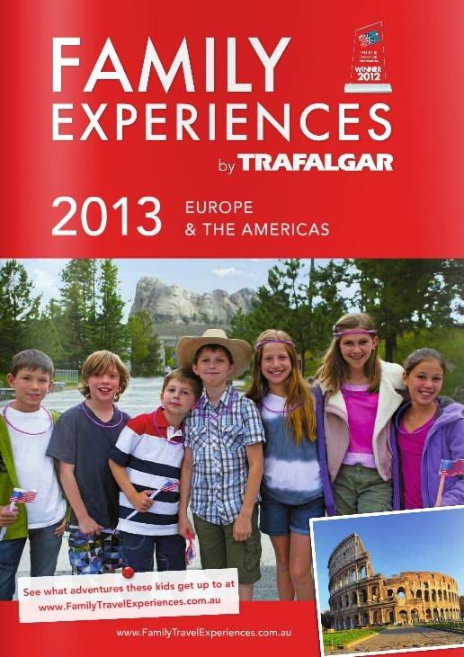 Trafalgar Tours - Family Experiencs 2013 Brochure (Europe & The Americas)
