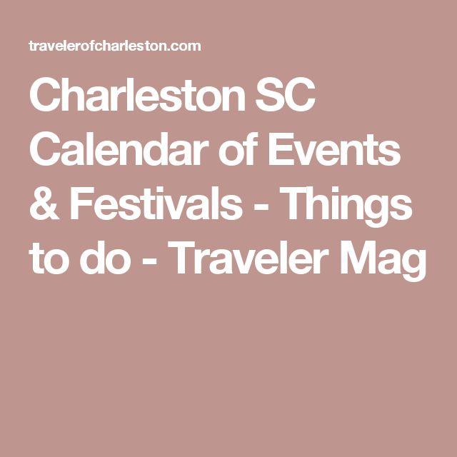 Charleston SC Calendar of Events & Festivals - Things to do - Traveler Mag