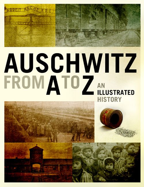 A new publication entitled 'Auschwitz from A to Z. An Illustrated History' is an encyclopedia-like, richly illustrated compendium of knowledge about the history of the Nazi German concentration and extermination camp Auschwitz. Entries arranged in alphabetical order explain the essential developments and events in the history of Auschwitz.  More: http://en.auschwitz.org/m/index.php?option=com_content&task=view&id=1159&Itemid=7