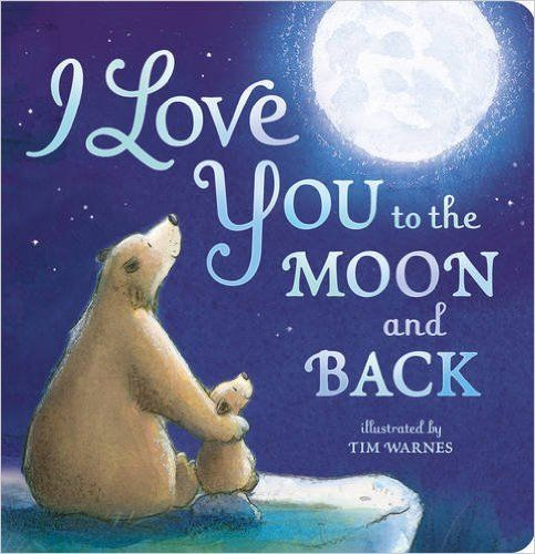 I Love You To The Moon And Back: Amazon.co.uk: Little Tiger Press, Tim Warnes: 9781848690691: Books
