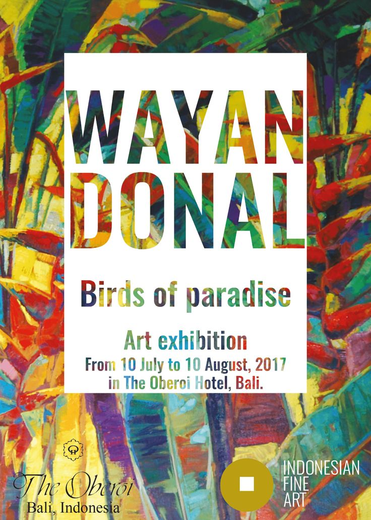 "Birds of paradise   I Wayan Januariawan ""Donal"" (1986)    Art Exhibition in The Oberoi Hotel, Bali. From 10 July to 10 August, 2017."
