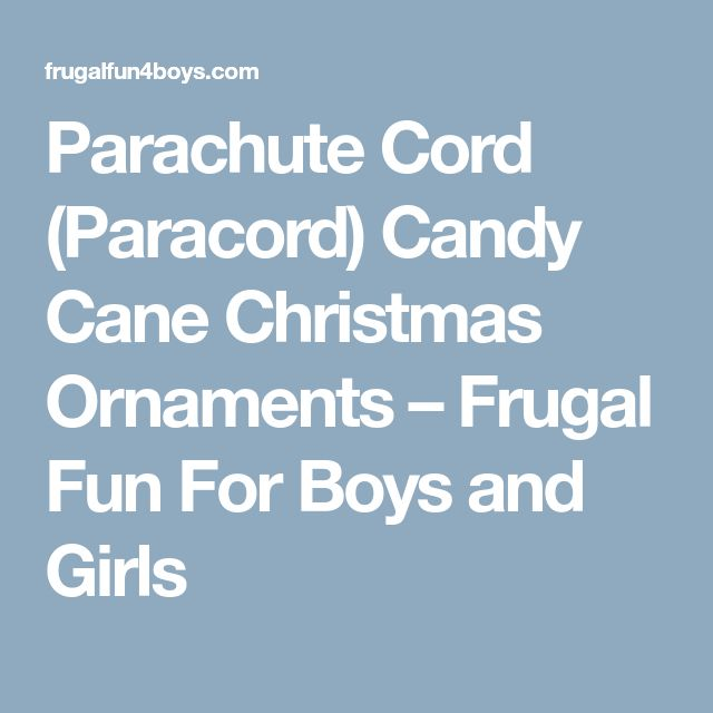Parachute Cord (Paracord) Candy Cane Christmas Ornaments – Frugal Fun For Boys and Girls