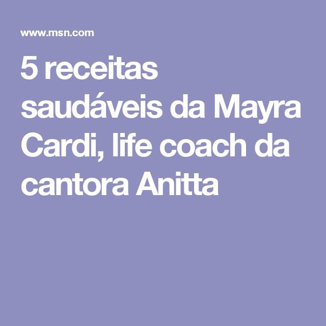 5 receitas saudáveis da Mayra Cardi, life coach da cantora Anitta