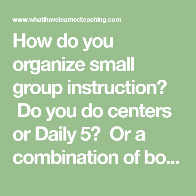 How do you organize small group instruction? Do you do centers or Daily 5? Or a combination of both? Or neither? Specifically, I'm interested in how your students move through their centers or move through Daily 5. Do you have an aide or someone else that helps? Since I'll probably have just a straight second...Read More »