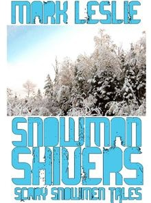 """Two """"scary snowman tales"""" - FREE at Kobo (these tales appear in my book ONE HAND SCREAMING)"""