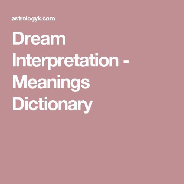 Dream Interpretation - Meanings Dictionary