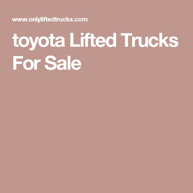 toyota Lifted Trucks For Sale