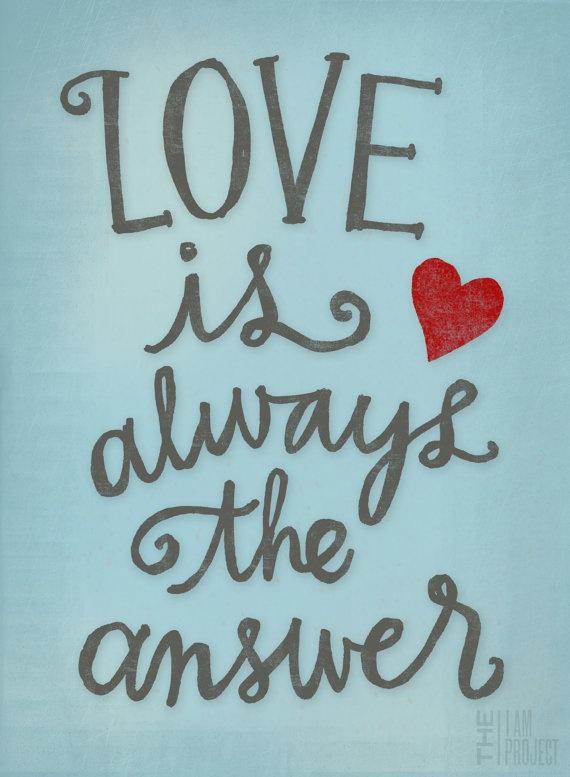 el amor es siempre la respuesta