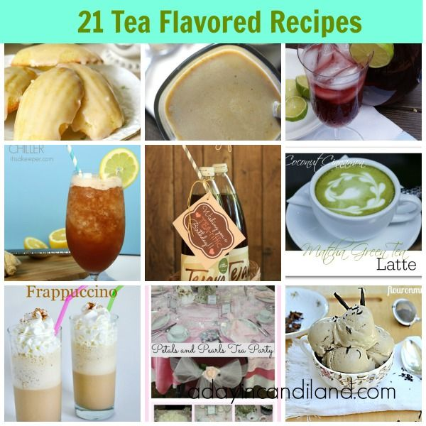 A Day In Candiland | 21 Tea Flavored Recipes Round Up | http://adayincandiland.com