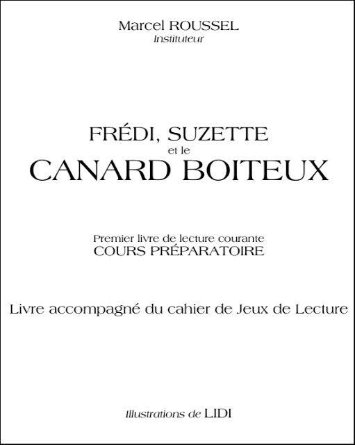 Marcel Roussel, Frédi, Suzette et le canard boiteux, premier livre de lecture courante CP