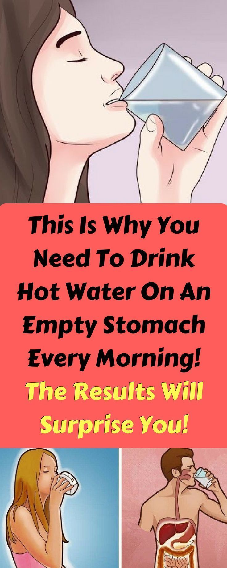 Image Result For This Is Why You Need To Drink Hot Water On An Empty Stomach Every Morning The Results Will Surprise You B Drinking Hot Water Health Stomach