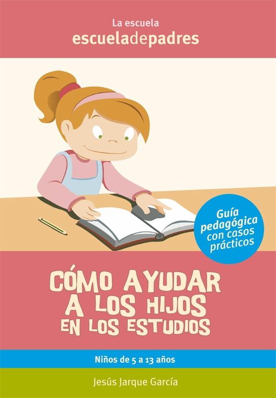 Cómo ayudar a los hijos en los estudios  Este manual pretende dar a los padres unas orientaciones para poder ayudar a los hijos desde casa en los estudios y afrontar las dificultades más frecuentes.