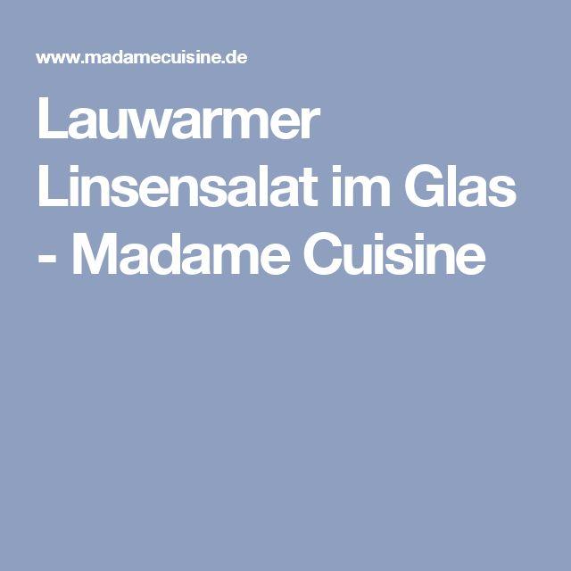 Lauwarmer Linsensalat im Glas - Madame Cuisine