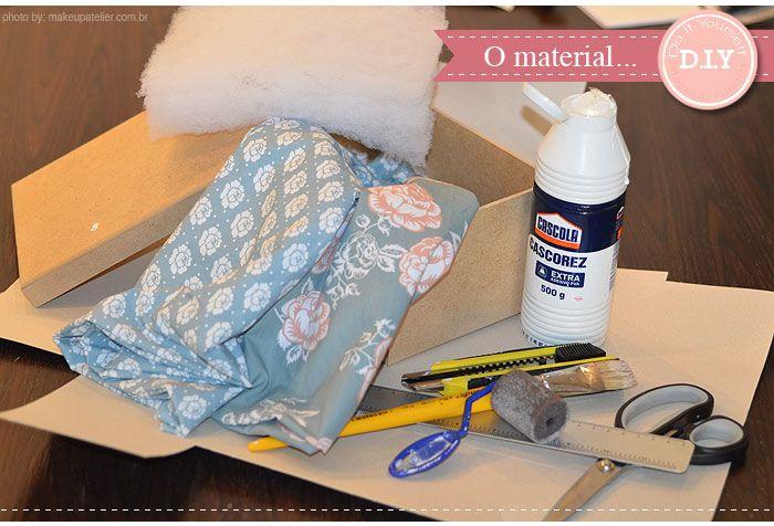 D.I.Y | Caixas forradas com tecido perfeitas para cosméticos e maquiagens | MakeUp Atelier | Cinthia Ferreira