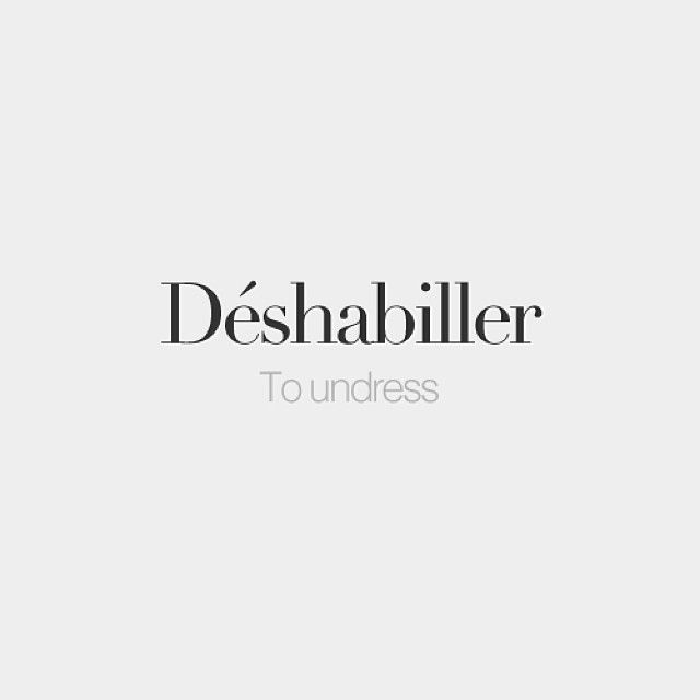 Déshabiller | To undress | /de.za.bi.je/ #frenchwords