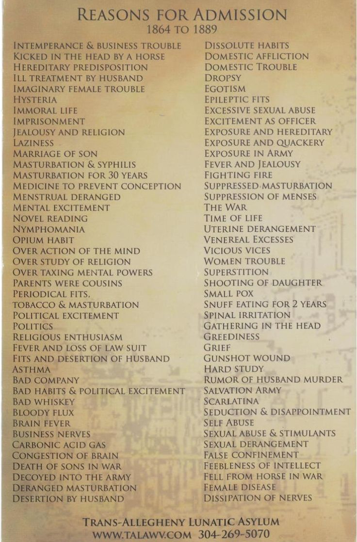The Trans-Allegheny Lunatic Asylum was constructed in 1858. From a tour pamphlet, a sample of reasons for people's admission to the asylum.