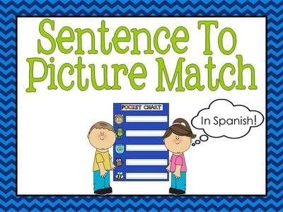 Sentence To Picture Match In Spanish from Bilingual Resources on TeachersNotebook.com (19 pages)