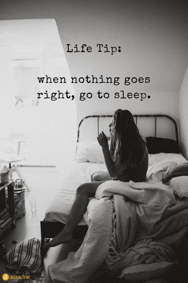 Life Tip When Nothing Goes Right Go To Sleep Girl Bed Sleep Sleep Quotes Funny Sleep Quotes Bed Quotes