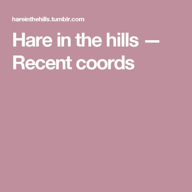 Hare in the hills — Recent coords