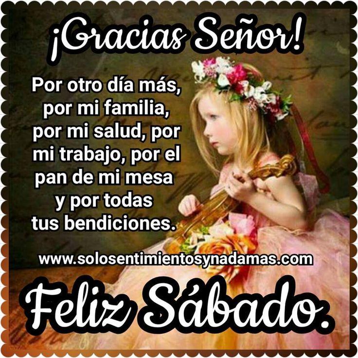 ¡Gracias Señor! Por otro día más, por mi familia, por mi trabajo, por el pan de  mi mesa y por todas tus bendiciones.