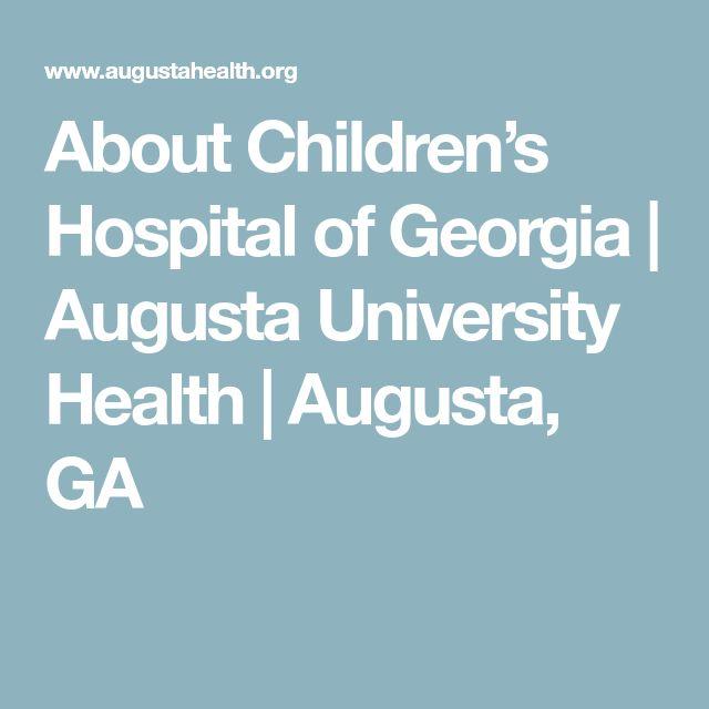 About Children's Hospital of Georgia   Augusta University Health   Augusta, GA