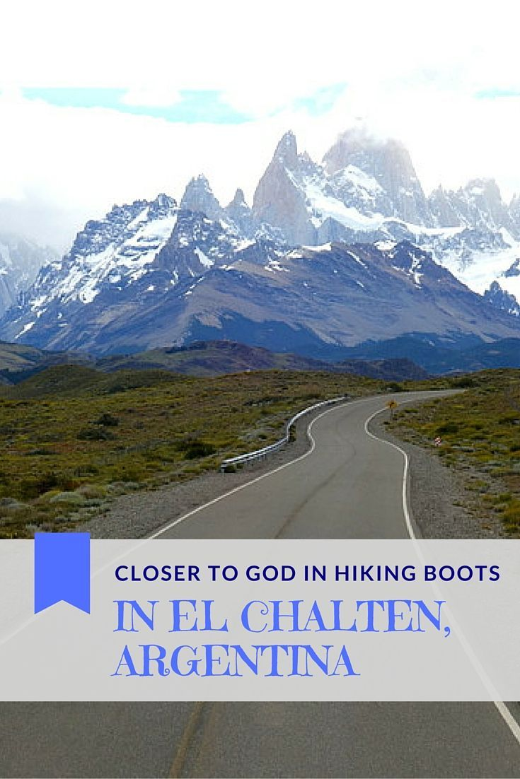 Read about Closer to God in Hiking Boots in el Chalten, Argentina | El Chalten Hiking…
