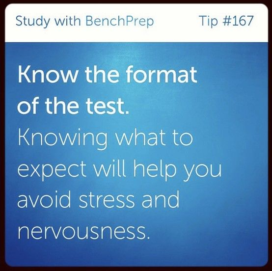 BenchPrep Tuesday Tip #167: Know the format of the test. Knowing what to expect will help you avoid stress and nervousness. #testprep #study #sat #act #gre #gmat #lsat #mcat #onlineprep