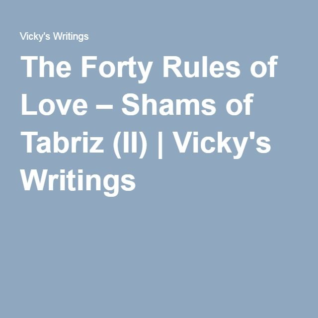 The Forty Rules of Love – Shams of Tabriz (II) | Vicky's Writings