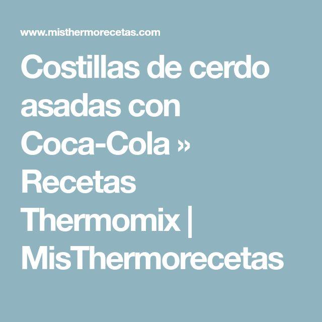 Costillas de cerdo asadas con Coca-Cola » Recetas Thermomix | MisThermorecetas