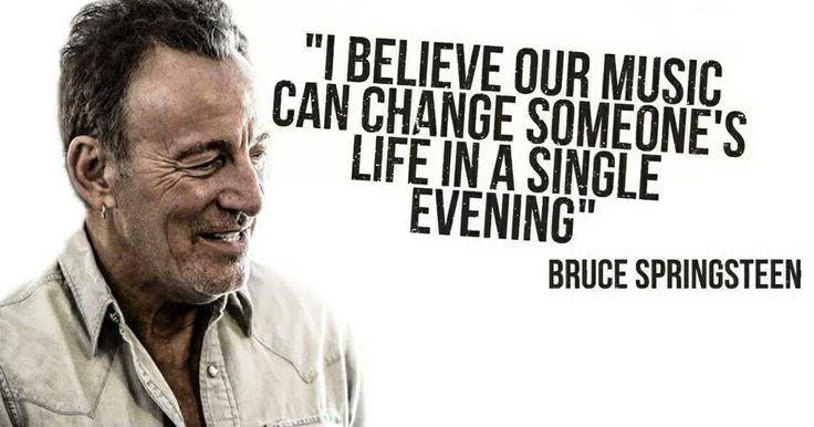 Bruce Springsteen Quotes, Bruce Springsteen And Quotes On