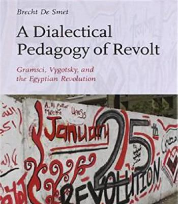A Dialectical Pedagogy Of Revolt: Gramsci Vygotsky And The Egyptian Revolution PDF