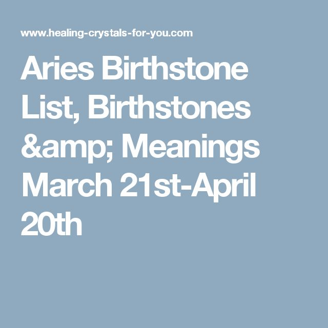 Aries Birthstone List, Birthstones & Meanings March 21st-April 20th